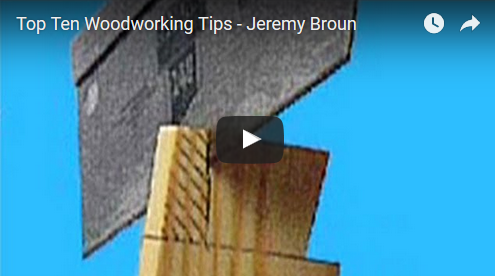 Top ten woodworking tips