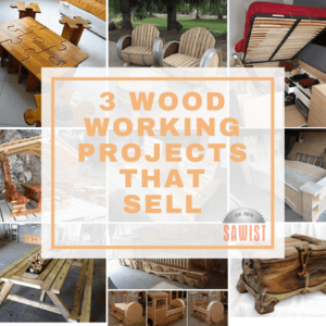 3 Simple Woodworking Projects You Can Sell Fast To Start The New