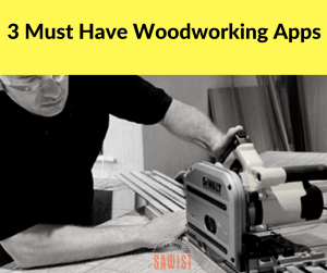 3 Essential Apps For Woodworking Number 2 Will Surprise You