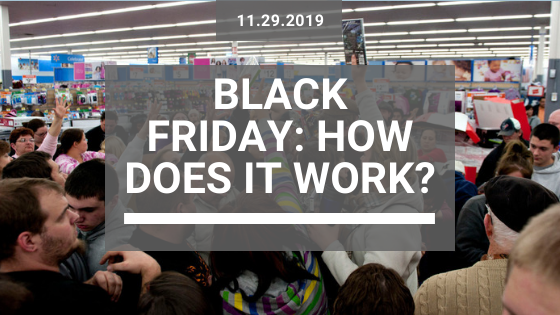 Black Friday How does it work - 2019_11_29